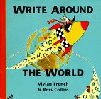 French, Vivian: Write Around the World: The Story of How and Why We Learnt to Write