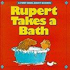 Rupert Takes a Bath (First Book About…