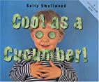 Cool as a Cucumber (Things I Eat series) by…