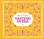 Tasting India by Christine Manfield