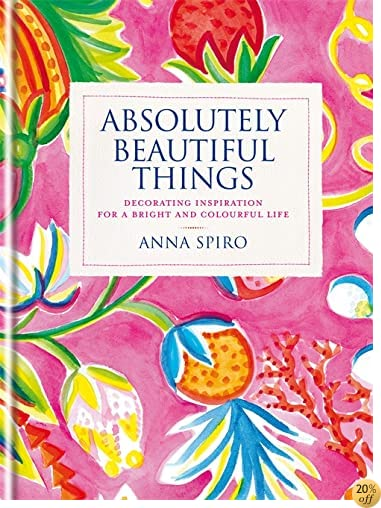 TAbsolutely Beautiful Things: Decorating inspiration for a bright and colourful life