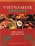 Vietnamese cooking: Exotic delights from…