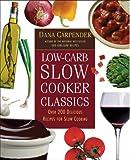Carpender, Dana: Low-carb Slow Cooker Classics