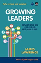 Growing Leaders: Reflections on Leadership,&hellip;