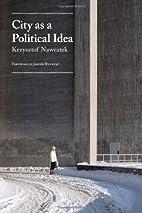 City As a Political Idea Pb by Krzysztof…