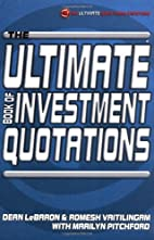 The Ultimate Book of Investment Quotations…