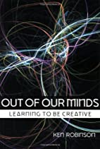 Out of Our Minds: Learning to be Creative by…