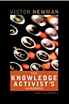 The Knowledge Activist's Handbook:…