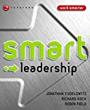 Yudelowitz, Jonathan: Smart Leadership (Smart Things to Know About (Stay Smart!) Series)