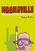 Noonaville: The Search For Sanity, Vol 1 by…