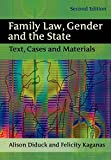Alison Diduck: Family Law, Gender and the State: Text, Cases and Materials (Second Edition)