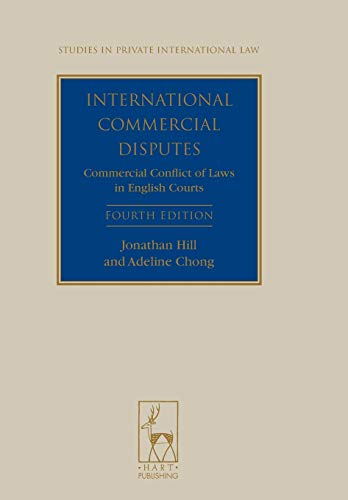 international-commercial-disputes-commercial-conflict-of-laws-in-english-courts-fourth-edition-studies-in-private-international-law