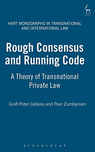 rough-consensus-and-running-code-a-theory-of-transnational-private-law-hart-monographs-in-transnational-and-international-law