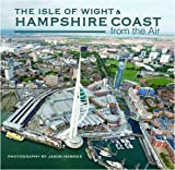 Hawkes, Jason: The Isle of Wight and Hampshire Coast from the Air
