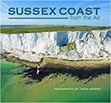 Hawkes, Jason: Sussex Coast from the Air