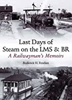 Last Days of Steam on the LMS and BR by R.…