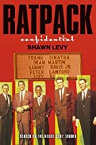 Rat Pack Confidential: Frank, Dean, Sammy,…