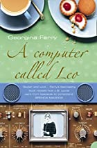 A Computer Called Leo (P.S.) by Georgina…
