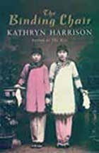 The Binding Chair by Kathryn Harrison