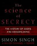 [???]: The Science of Secrecy: The Secret History of Codes and Codebreaking / [Simon Singh]