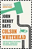 Whitehead, Colson: John Henry Days : A Novel