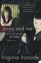 Janey and Me: Growing Up with My Mother by…