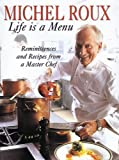 Michel Roux: Michel Roux: Life Is a Menu