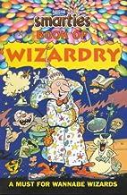 Smarties book of wizardry / Justin Scroggie…