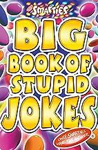 Smarties Big Book of Stupid Jokes by Michael…