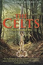 A Brief History of the Celts by Peter…