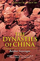 The Dynasties of China: A History by Bamber…