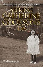 Seeking Catherine Cookson's Da by…