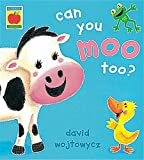 Wojtowycz, David: Can You Moo Too? (Little Orchard)
