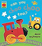 Wojtowycz, David: Can You Choo Choo Too? (Little Orchard)