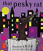 That Pesky Rat by Lauren Child