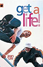 Get a Life! by Jean Ure