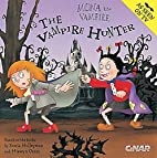 Mona the Vampire and the Vampire Hunter by…
