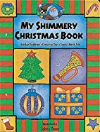 My Shimmery Glimmery Christmas Book by…