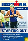 Babbitt, Bob: Starting Out Triathlon: Training for Your First Competition