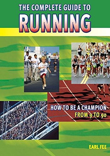 the-complete-guide-to-running-how-to-be-a-champion-from-9-to-90