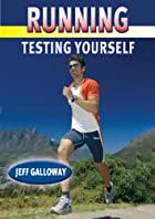 Running: Testing Yourself by Jeff Galloway