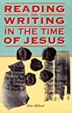Millard, A. R.: Reading And Writing In The Time Of Jesus - Reissue