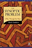 Goodacre, Mark: The Synoptic Problem: A Way Through The Maze