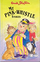 Mr Pink-Whistle and Other Stories by Enid…