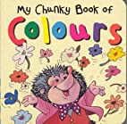 My Chunky Book of Colours