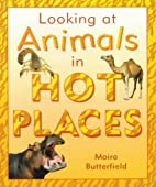 In Hot Places (Looking at Animals) by Moira…