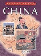 China (Exploring History) by Wang Tao