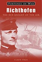 Richthofen, the red knight of the air by…