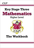 Key Stage Three Mathematics: The Workbook -…
