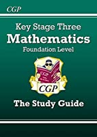 Key Stage Three Mathematics: The Study Guide…